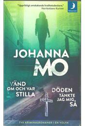 Döden tänkte jag mig sa / Vänd om och var stilla - Johanna Mo - Régikönyvek