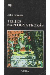 Teljes napfogyatkozás - John Brunner - Régikönyvek