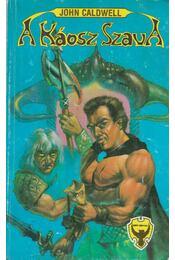 A Káosz Szava - John Caldwell - Régikönyvek