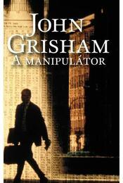 A manipulátor - John Grisham - Régikönyvek