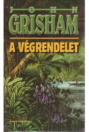 A végrendelet - John Grisham - Régikönyvek