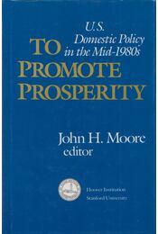 To Promote Prosperity - John H. Moore - Régikönyvek