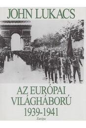 Az európai világháború - John Lukacs - Régikönyvek