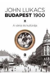 Budapest, 1900 - John Lukacs - Régikönyvek