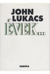 Évek... (dedikált) - John Lukacs - Régikönyvek