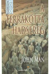A terrakotta hadsereg - John Man - Régikönyvek