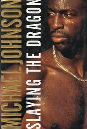 Slaying the Dragon - Johnson, Michael - Régikönyvek