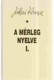 A mérleg nyelve I. - Jókai Anna - Régikönyvek