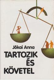 Tartozik és követel - Jókai Anna - Régikönyvek