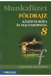 Földrajz munkafüzet 8. - Jónás Ilona, Dr. Kovács Lászlóné, Vizvári Albertné - Régikönyvek