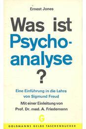 Was ist Psyhoanalyse? Eine Einführung in die Lehre von Sigmund Freud - Jones, Ernest - Régikönyvek
