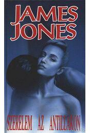 Szerelem az Antillákon I-II. kötet - Jones, James - Régikönyvek