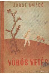 Vörös vetés - Jorge Amado - Régikönyvek