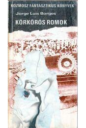 Körkörös romok - Jorge Luis Borges - Régikönyvek