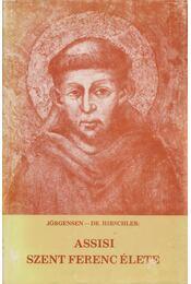 Assisi Szent Ferenc élete - Jörgensen, Dr. Hirschler - Régikönyvek