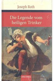 Die Legende vom heiligen Trinker - Joseph Roth - Régikönyvek