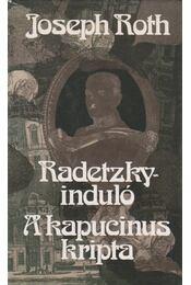 Radetzky-induló / A kapucinus kripta - Joseph Roth - Régikönyvek