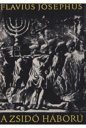 A zsidó háború - Josephus Flavius - Régikönyvek