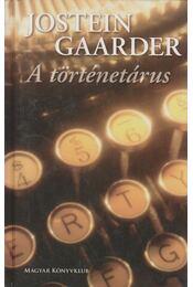 A történetárus - Jostein Gaarder - Régikönyvek