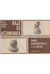 Rajz és kézimunka - Juhász Antal, Zsáky István, Báron László - Régikönyvek
