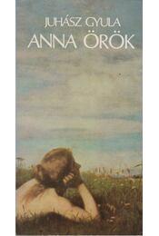 Anna örök - Juhász Gyula - Régikönyvek