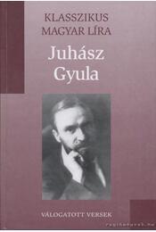 Válogatott versek - Juhász Gyula - Juhász Gyula - Régikönyvek