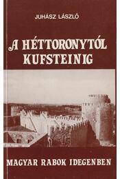 A Héttoronytól Kufsteinig - Juhász László - Régikönyvek