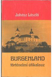 Burgenland - Juhász László - Régikönyvek