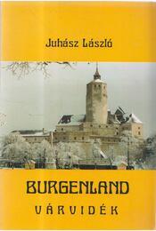 Burgenland - Várvidék (dedikált) - Juhász László - Régikönyvek