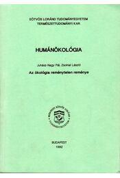 Humánökológia - Az ökológia reménytelen reménye - Juhász-Nagy Pál, Zsolnai László - Régikönyvek