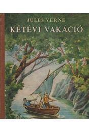Kétévi vakáció - Jules Verne - Régikönyvek