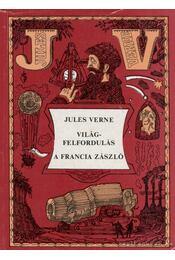 Világfelfordulás / A francia zászló - Jules Verne - Régikönyvek