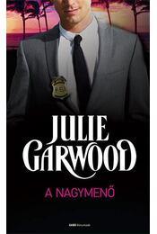 A nagymenő - Julie Garwood - Régikönyvek