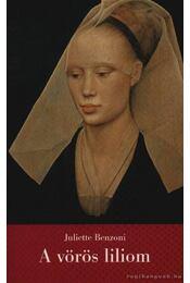 A vörös liliom - Juliette Benzoni - Régikönyvek