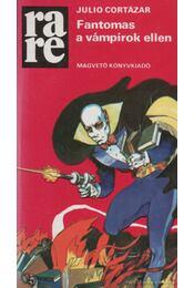 Fantomas a vámpírok ellen - Julio Cortázar - Régikönyvek