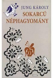 Sokarcú néphagyomány - Jung Károly - Régikönyvek
