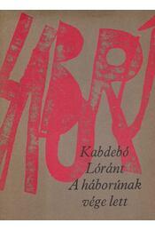 A háborúnak vége lett - Kabdebó Lóránt - Régikönyvek