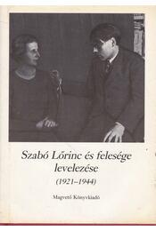 Szabó Lőrinc és felesége levelezése (1921-1944) - Kabdebó Lóránt - Régikönyvek