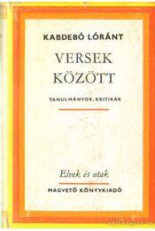 Versek között - Kabdebó Lóránt - Régikönyvek