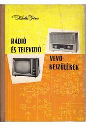 Rádió és televízió vevőkészülékek 1960-1963 - Kádár Géza - Régikönyvek
