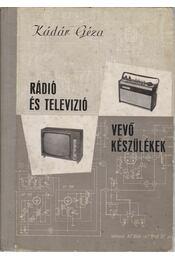 Rádió és televízió vevőkészülékek 1967-1969 - Kádár Géza - Régikönyvek