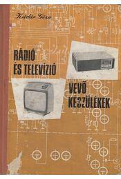 Rádió és televízió vevőkészülékek 1972-1975 - Kádár Géza - Régikönyvek