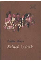 Színek és évek / Hangyaboly - Kaffka Margit - Régikönyvek