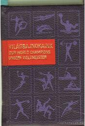 Világbajnokaink (mini) - számozott - Kahlich Endre - Régikönyvek