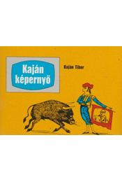 Kaján képernyő (minikönyv) - Kaján Tibor - Régikönyvek