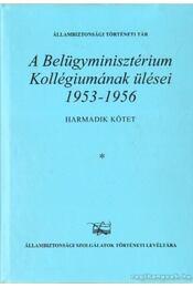 A belügyminisztérium Kollégiumának ülései 1953-1956 III. kötet (2 kötetben) - Kajári Erzsébet - Régikönyvek