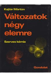 Változatok négy elemre 1. kötet - Kajtár Márton - Régikönyvek