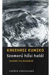Szomorú hősi halál - Kakehasi Kumiko - Régikönyvek