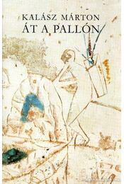 Át a pallón - Kalász Márton - Régikönyvek