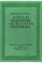 A gyulai szandzsák 1567. és 1579. évi összeírása - Káldy-Nagy Gyula - Régikönyvek